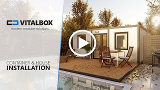 Vitalbox Containers & House INSTALLATION